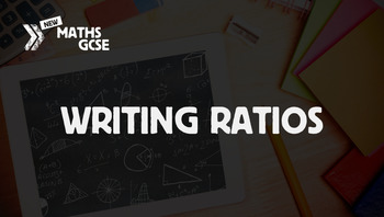 Writing Ratios - Complete Lesson
