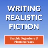 Writing Realistic Fiction: Graphic Organizers