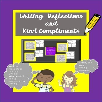 Writing Reflection and Kind Compliments