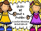 Conflict Resolution Writing Activity: Ut-Oh! We have a Problem