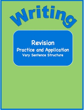 Writing--Revision Practice and Application-Vary Sentence Structure