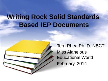 Writing Rock Solid Standards-Based IEP Documents in the CCSS Era