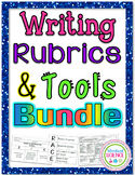 Writing Rubrics and Tools Bundle - Great for Milestones!