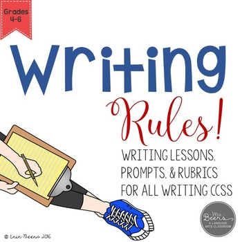 Writing Rules! Lessons, Prompts, and Rubrics for all CCSS