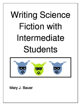 Writing Science Fiction with Intermediate Students