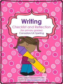 Writing Self-Assessment Checklist for Primary Grades {Canadian/UK Spelling}