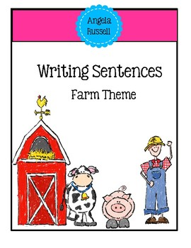 Writing Sentences ~ Adding More Words ~ Farm Edition