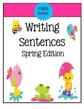 Writing Sentences - Spring Edition