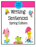 Writing Sentences ~ Adding More Words ~ Spring Edition
