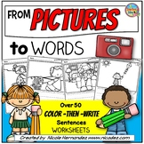 Writing Sentences- From Pictures to Words (Color-Then-Writ