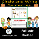 Writing Sentences:  Read, Circle and Write Sentences FALL KIDS THEMED