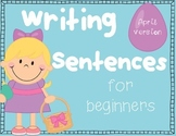 Writing Sentences for Beginners~ APRIL