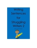 Writing Sentences for Struggling Writers 2