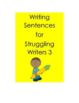 Writing Sentences for Struggling Writers 3