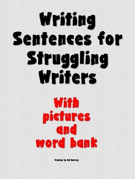Writing Sentences for Struggling Writers- Pictures and Word Choices