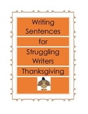 Writing Sentences for Struggling Writers -Thanksgiving