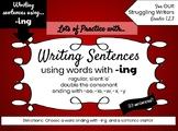 Writing Sentences using ING for Struggling Writers