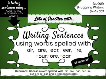 Writing Sentences with ADDITIONAL R CONTROLLED VOWELS for Struggling Writers