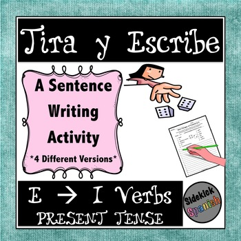 Writing Sentences with e - i Stem Changing Verbs in Present Tense: Dice Game