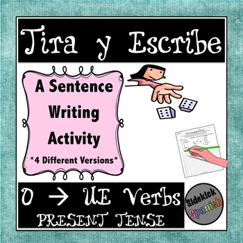 Writing Sentences with o --ue Stem Changing Verbs in Present Tense: Dice Game