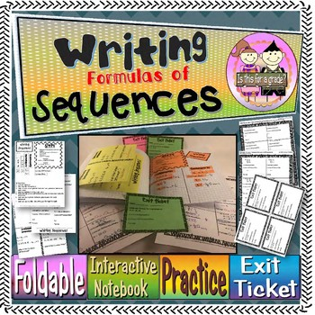 Writing Sequence Formulas Foldable, INB, Practice Worksheet, Exit