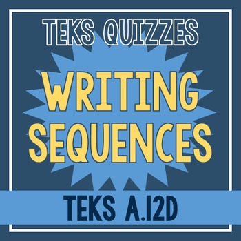 Writing Sequences Quiz (TEKS A.12D)