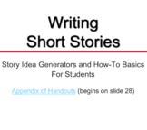 Narrative Writing: Short Stories - Presentation, Prompts, Handouts for Students
