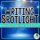 Writing Spotlight: Writing in the Present Tense (the liter
