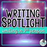 Writing Spotlight: Writing in the Third Person