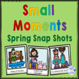Writing: Spring Small Moment Snap Shot Story Ideas