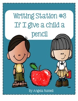 Writing Station #3 ~ If I Give A Child A Pencil