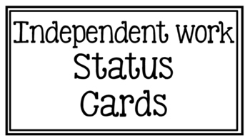 Independent Work Status Cards