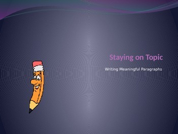 Writing: Staying on Topic Power Point Presentation
