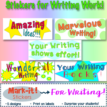 Writing Stickers!  Give Positive Feedback on Student Writing!: Print on Labels