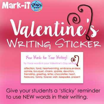 Writing Stickers for Valentine's Day!  Give Feedback Quickly Expand Vocabulary