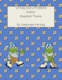 Writing Story Problems Center- Baseball Theme