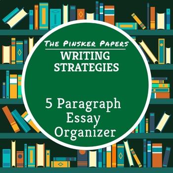 Writing Strategies: 5 Paragraph Essay Organizer