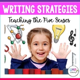 Writing Strategies: Teaching Descriptive Writing Using the Five Senses