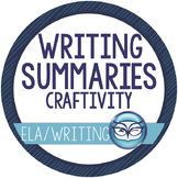 Writing Summaries Craftivity