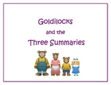 Writing Summaries: Goldilocks and the Three Summaries