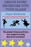 Writing Super Sentences - Adjectives/Adverbs/Verbs