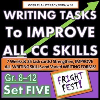 Writing TASKS to Improve CC SKILLS, SET FIVE. Grades 8 9 10 11 12 Fright Fest