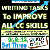 Writing TASKS to Improve CC SKILLS, SET THREE. Gr. 6 7 8 9 10 11 12 World Issues