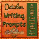 OCTOBER WRITING PROMPTS: Task Cards, Writing Activities
