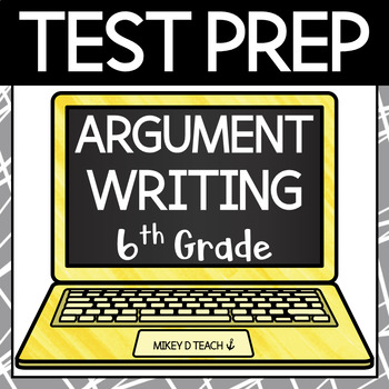 Writing Test Prep Packet - Grade 6 Argument