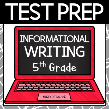 Writing Test Prep Packet - Grade 5 Informational