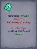 Writing Their Way To Self-Regulating: Ideas for Your Middl