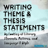 Writing Theme & Thesis Statements: Pre-Writing Activity for Literary Analysis
