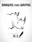 Writing Then Drawing  K-3