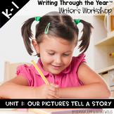 Writers Workshop : Writing Through the Year Unit 1